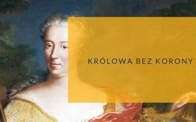 Królowa bez korony: Elżbieta Sieniawska