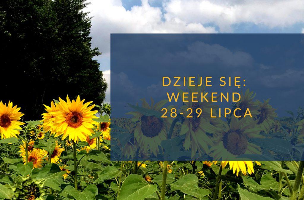 Dzieje się: weekend 28-29 lipca