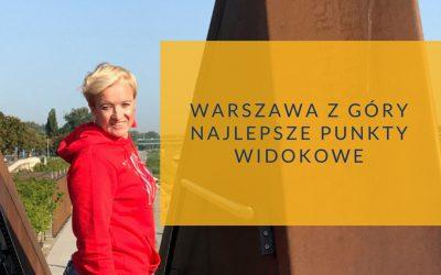 Warszawa z góry. Najlepsze punkty widokowe