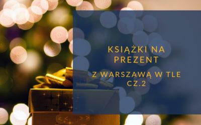 Książki na prezent z Warszawą w tle cz.2