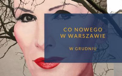 Co nowego w Warszawie w grudniu
