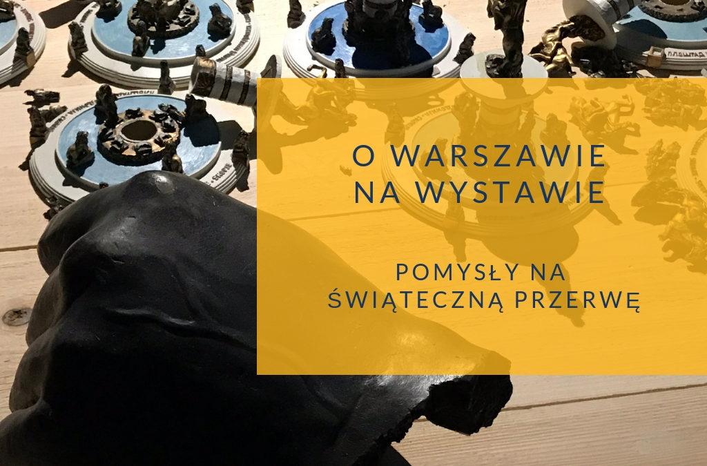 O  Warszawie na wystawie