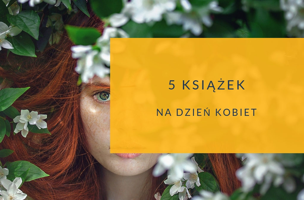 5 książek na Dzień Kobiet