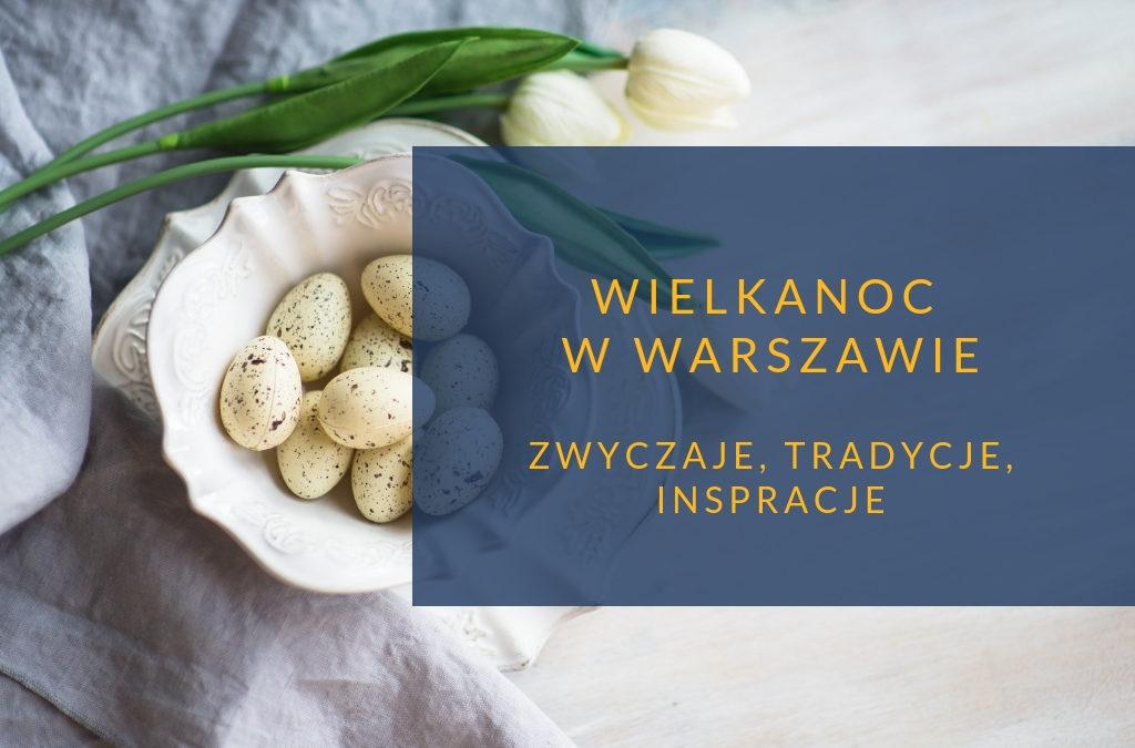 Wielkanoc w Warszawie