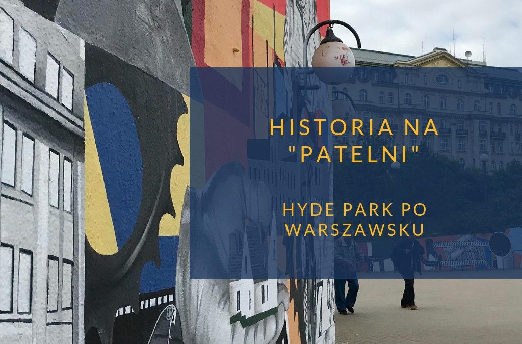 """Historia na """"Patelni"""". Warszawski Hyde Park"""