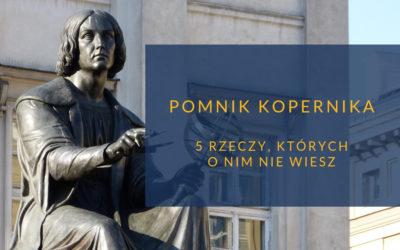 Pomnik Kopernika – 5 rzeczy, których o nim nie wiesz