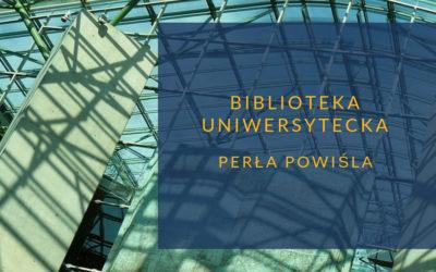 Biblioteka Uniwersytecka – perła Powiśla