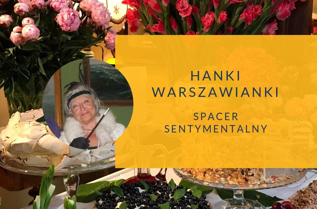 Hanki Warszawianki. Spacer sentymentalny