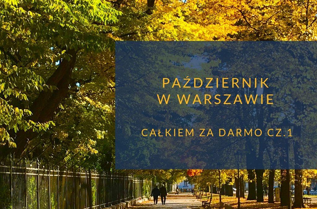 Październik w Warszawie bezpłatnie cz.1
