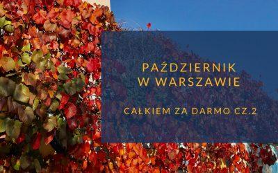 Październik w Warszawie bezpłatnie cz.2