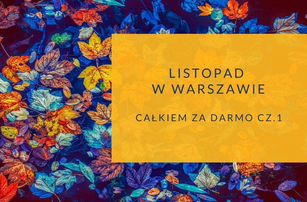 Listopad w Warszawie bezpłatnie cz.1