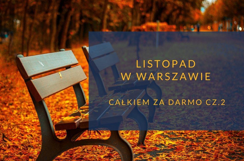 Listopad w Warszawie bezpłatnie cz.2