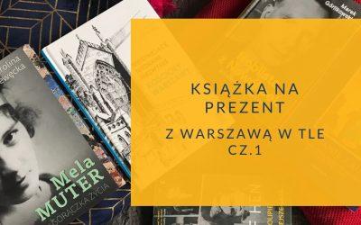 Książki na prezent dla wielbiciela Warszawy
