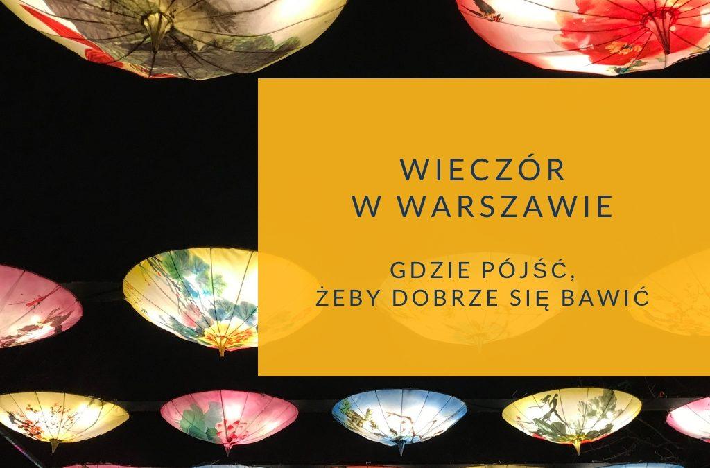 Wieczór w Warszawie – pomysły na zimę