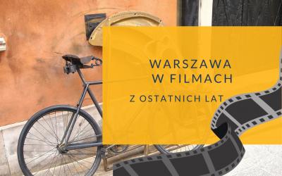 Warszawa w filmach. Spacer w czasach zarazy