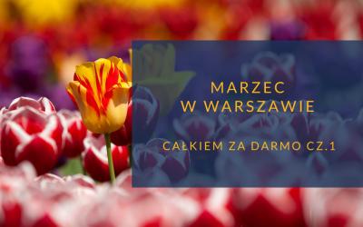 Marzec w Warszawie bezpłatnie cz.1