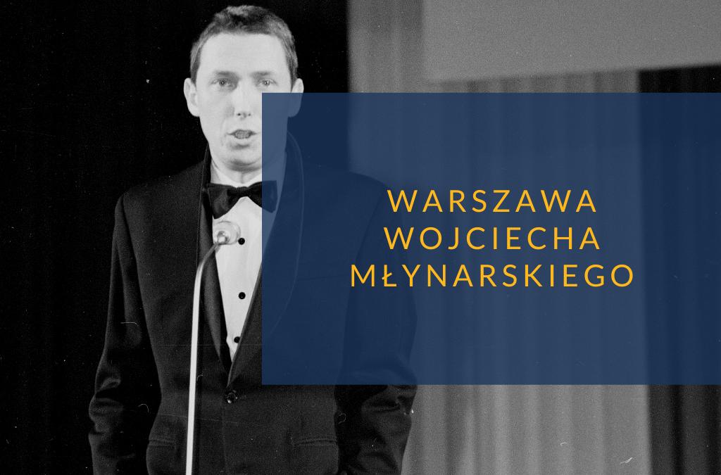 Warszawa Wojciecha Młynarskiego