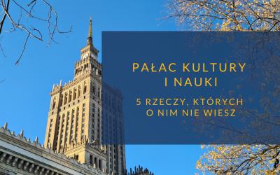 Pałac Kultury i Nauki – 5 rzeczy których o nim nie wiesz cz.1