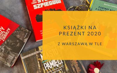 Książki pod choinkę 2020 z Warszawą w tle cz.1