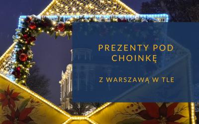 Prezenty pełne Warszawy