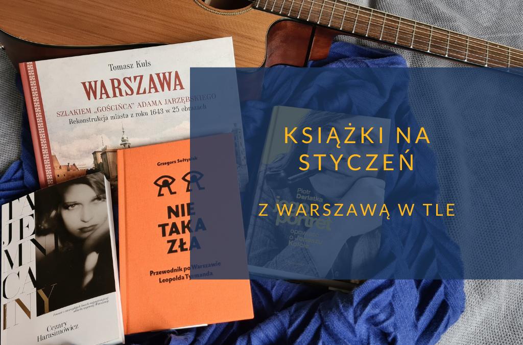 Książki na styczeń 2021 z Warszawą w tle