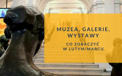 Muzea, wystawy, galerie. Co zobaczyć w lutym w Warszawie