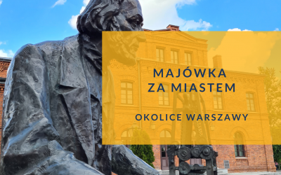 Długi weekend – okolice Warszawy